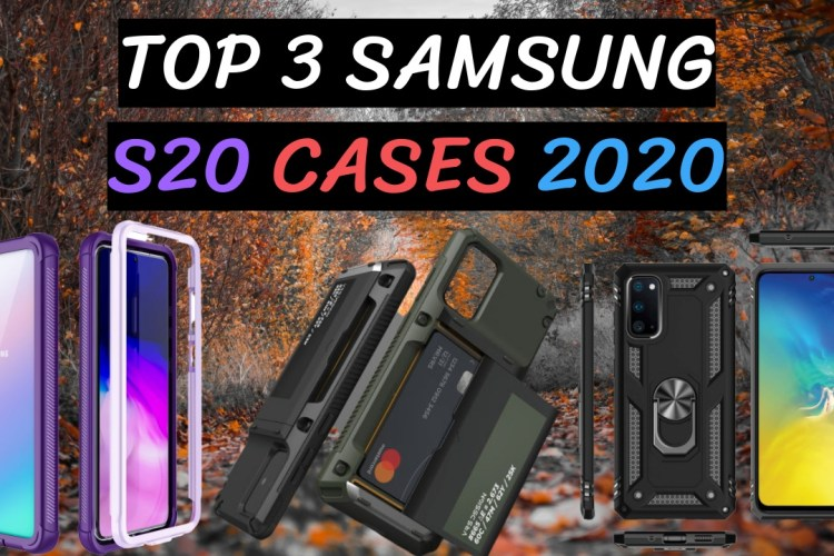 Top 3 Samsung S20 Cases 2020