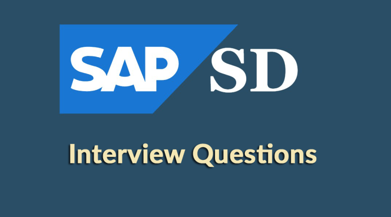 SAP SD Interview Questions,SAP SD Interview Questions and Answers,SAP Sales and Distribution Interview Questions,Top 20 SAP SD Interview Questions and Answers, sap sd interview questions deloitte,most important sap sd interview questions and answers