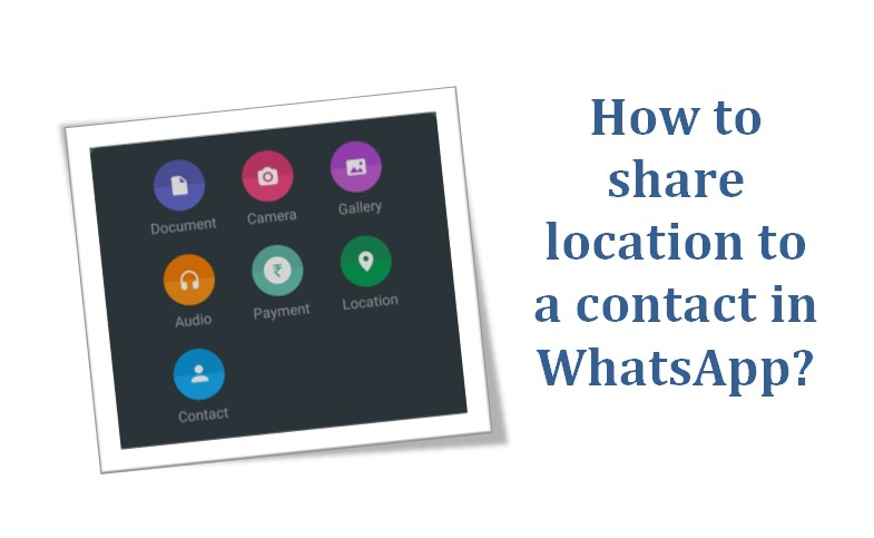 How to share location to a contact in WhatsApp?