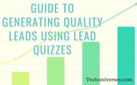 Guide To Generating Quality Leads Using Lead Quizzes