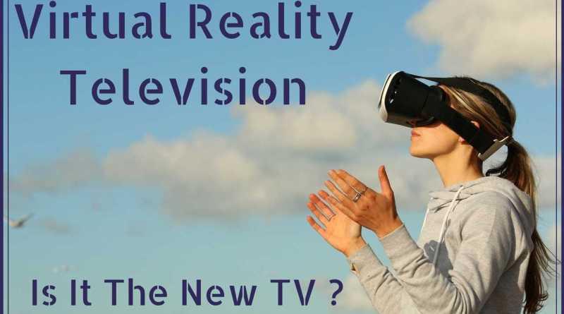 Virtual Reality Television
