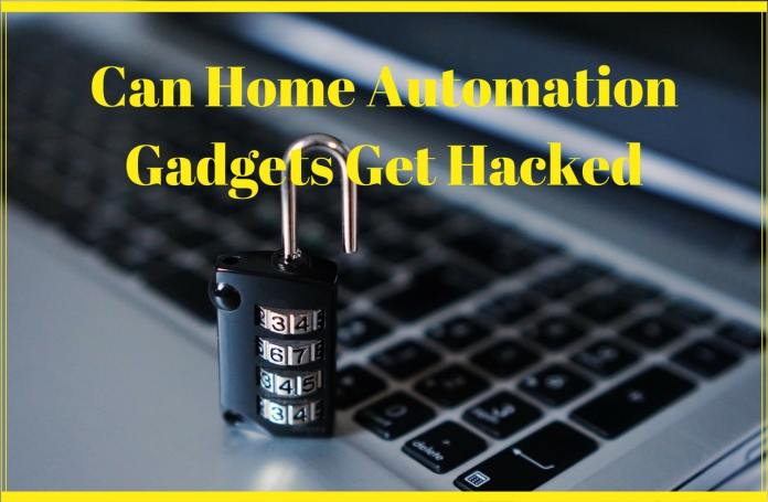 Can Home Automation Gadgets Get Hacked
