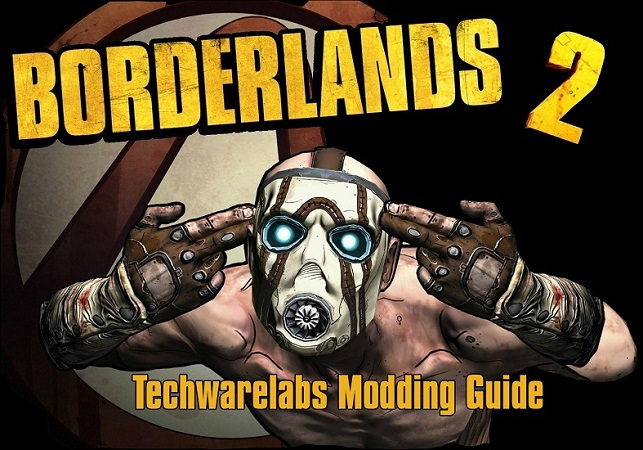 Borderlands 2 Step By Step Modding Guide - TechwareLabs