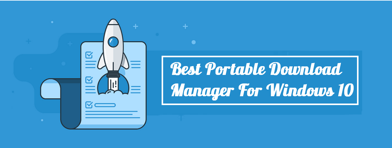 Best Free Portable Download Manager for Windows 10 Laptop And PC