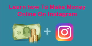 How To Make Money On Instagram Learn in simple steps