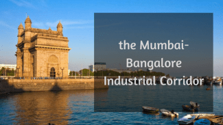 The Mumbai & Bangalore Industrial Corridor