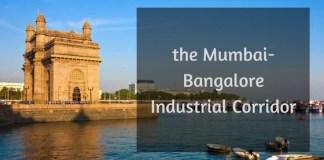 The Mumbai-Bangalore Industrial Corridor