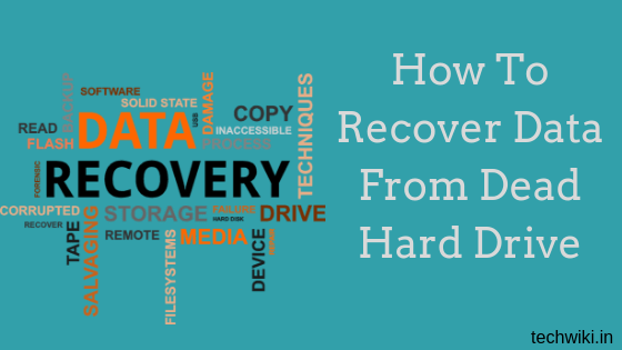 How To Recover Data From Dead Hard Drive