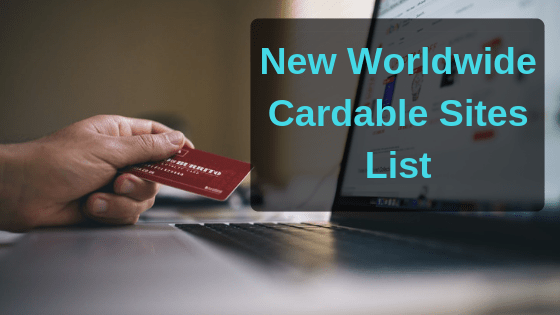 List Of Working Worldwide Cardable Sites with method