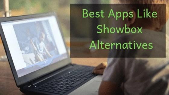 10+ Apps Like Showbox | Best Showbox Alternatives