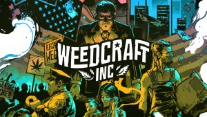 Grow and Sell Marijuana in Weedcraft Inc, from Devolver Digital