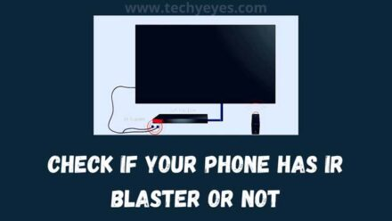 Check If Your Phone Has IR Blaster or Not