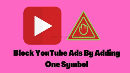 Block YouTube Ads By Adding One Symbol