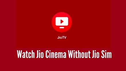 Jio Cinema Without Jio Sim