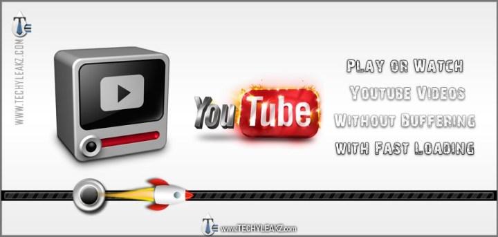 Jouez ou regardez des vidéos Youtube sans mise en mémoire tampon avec chargement rapide