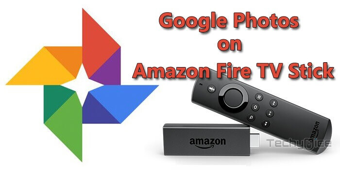 How to Download and Install Google Photos on FireStick? - TechyMice