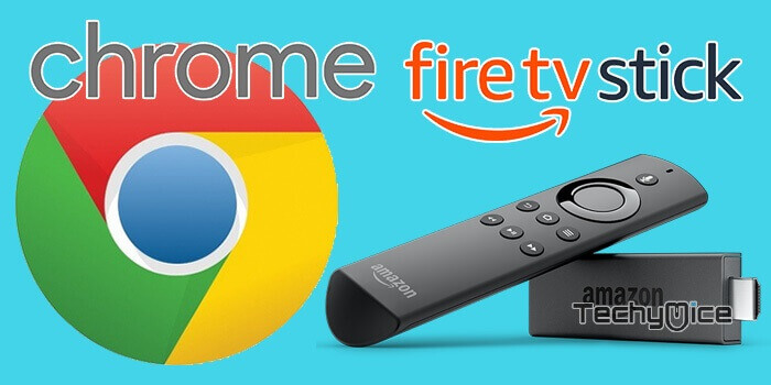 How to Install Google Chrome on FireStick/Fire TV? [2019] - TechyMice