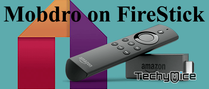 How to Install Mobdro on FireStick in 2019? - TechyMice