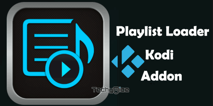 How to Install Playlist Loader Kodi addon on Kodi 18 1/17 6