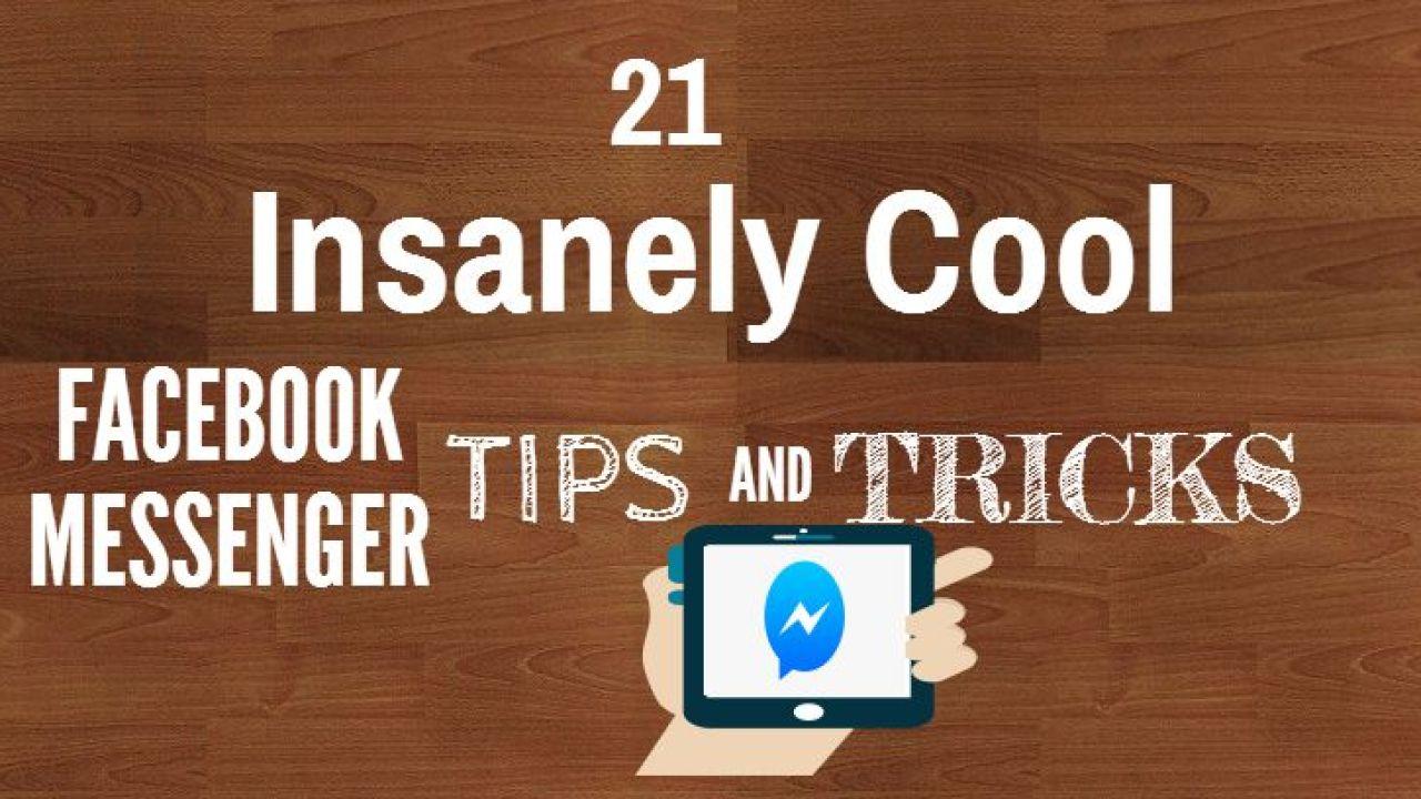 21 Insanely Cool Facebook Messenger Tricks, Tips, Secrets 2018