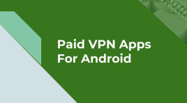 Top 7 Paid VPN Apps For Android 2019 | VPN Providers