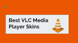 14 Best VLC Skins 2018 for VLC Media Player | Amazing Skins