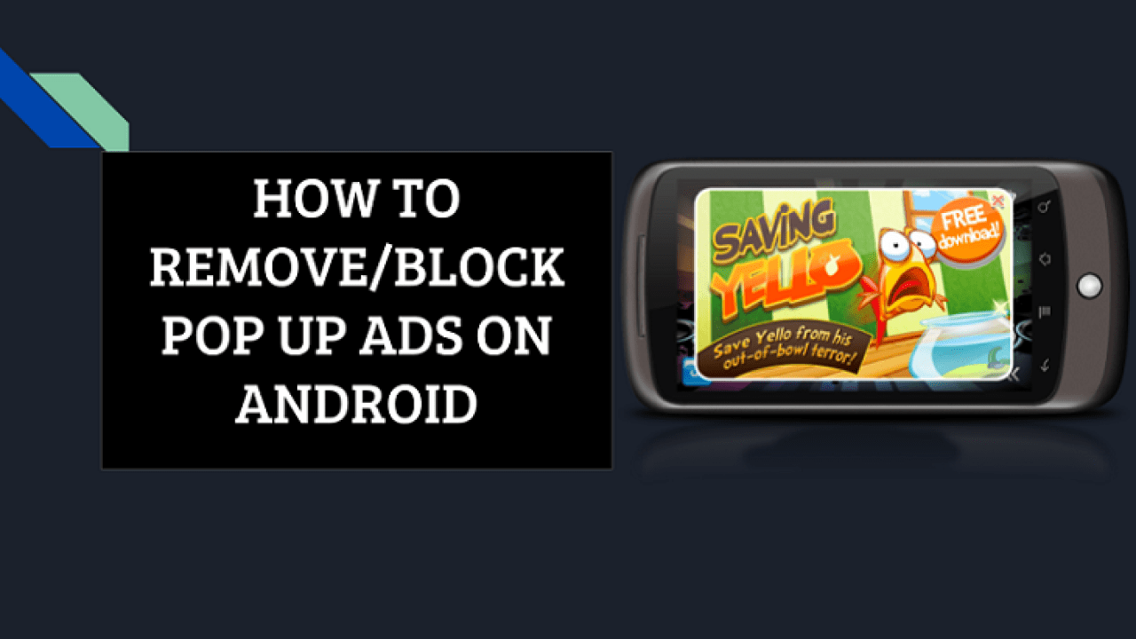 How To Remove Pop Up Ads On Android | Kill Annoying Ads