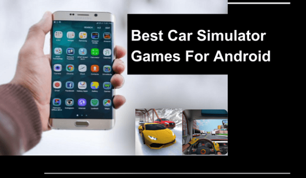 10 Best Car Simulator Games For Android That You Should Try In 2019