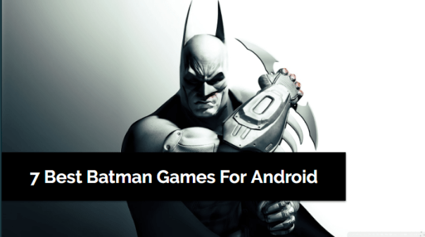 Best Batman Games For Android