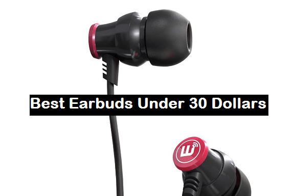 1f120d93152 Best Earbuds Under 30 Dollars. Looking for budget-friendly earbuds can be  very difficult and energy consuming, you can easily be affected by the  hundreds of ...