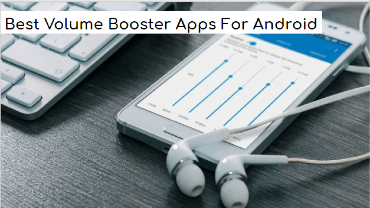10 Best Volume Booster Apps For Android | Ultimate Boost