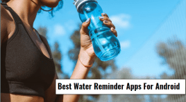 7 Best Water Reminder Apps For Android ~ Stay Healthy