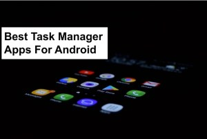 Best Task Manager Apps For Android
