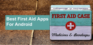 Best First Aid Apps For Android