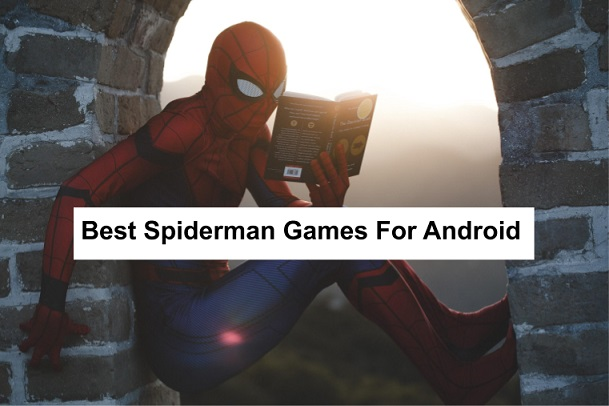 Best Spiderman Games For Android