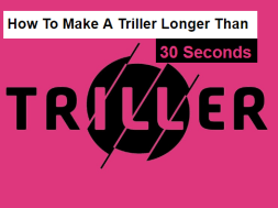 how to make a Triller longer than 30 seconds