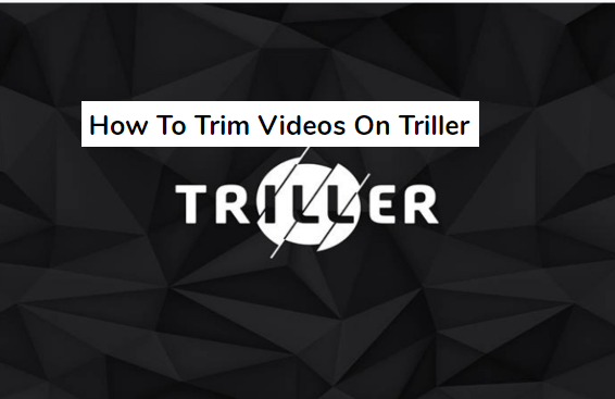 how to trim videos on triller