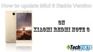 Miui 8 Stable Ko Xiaomi Redmi Note 3 Par kaise Update Kare