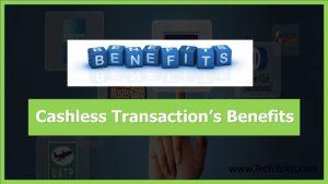 Top 10 Benefits Of Cashless Transaction Or Online Money Transaction