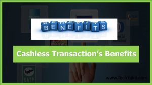 Top 10 Benefits Of Cashless Transaction Or Online Money Transaction