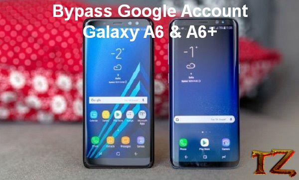 bypass Google Account Samsung Galaxy A6/A6 Plus