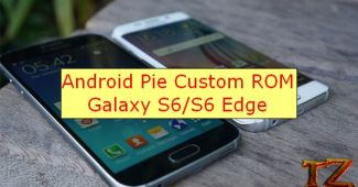 Android Pie ROM for Galaxy S6/S6 Edge