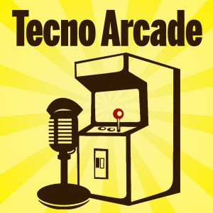 Podcast Tecno Arcade