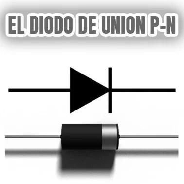 El diodo de unión PN