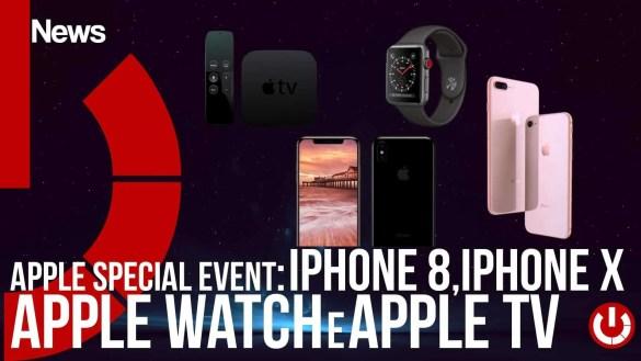 Apple Special Event iphone 8,iphone x, apple watch e apple tv tutte le novità ios 11, tvos11 watch os4