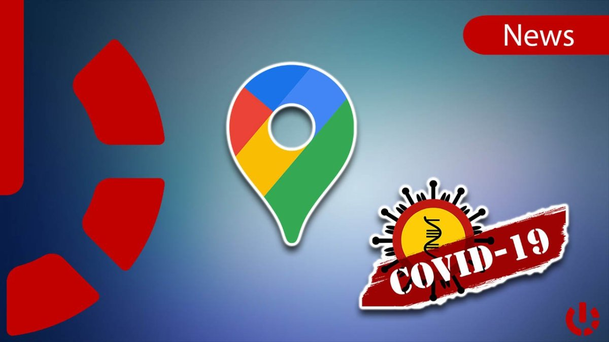 Google Maps - Covid-19 tracking