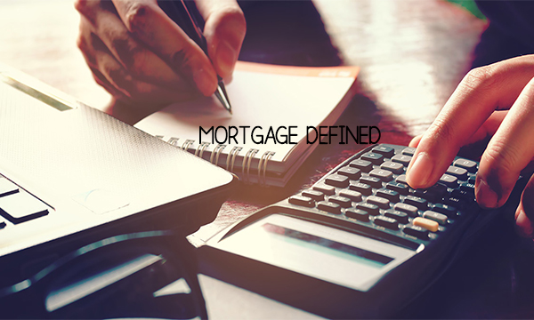 Mortgage Defined – Types of Mortgage   Characteristics of Mortgage