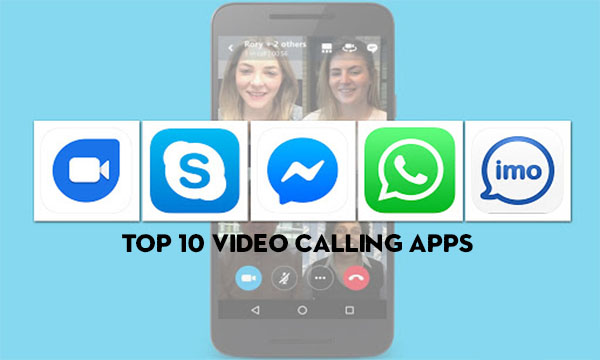 Top Video Calling Apps – IMO Free Video Call and Chat | Whatsapp | Google Duo