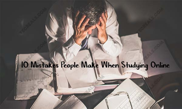 10 Mistakes People Make When Studying Online