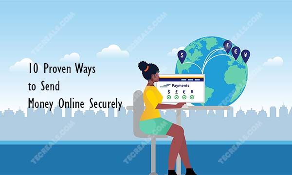 10 Proven Ways to Send Money Online Securely and Internationally